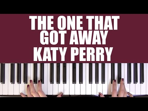 HOW TO PLAY: THE ONE THAT GOT AWAY - KATY PERRY