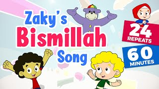 😀 Zaky's BISMILLAH Song Repeats - 60 MINUTES!