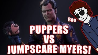 PUPPERS VS JUMPSCARE MYERS! Survivor Gameplay - Dead By Daylight