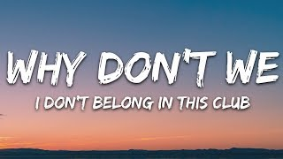 Download lagu Why Don't We, Macklemore - I Don't Belong In This Club (Lyrics)