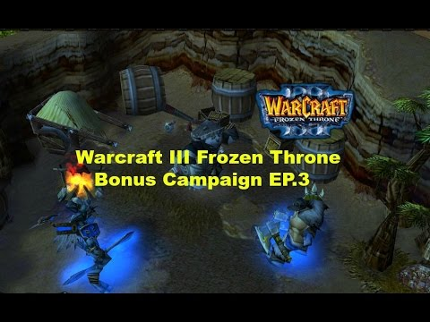 Warcraft III The Frozen Throne Bonus Campaign Chapter One Rexxar helps Chen Stormstout