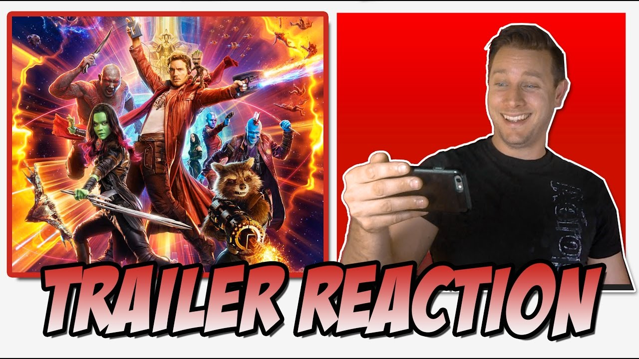 Trailer Reaction   NEW Guardians of the Galaxy Vol. 2 Trailer - WORLD PREMIERE Trailer #3 (2017)