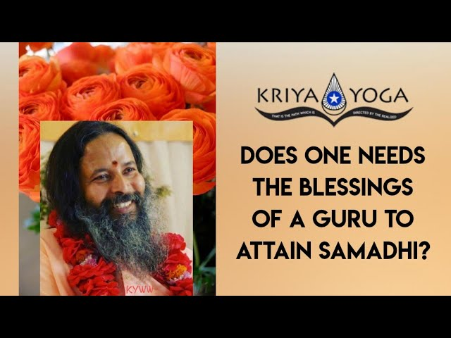 Does One Need the Blessing of a Guru to Attain Samadhi?