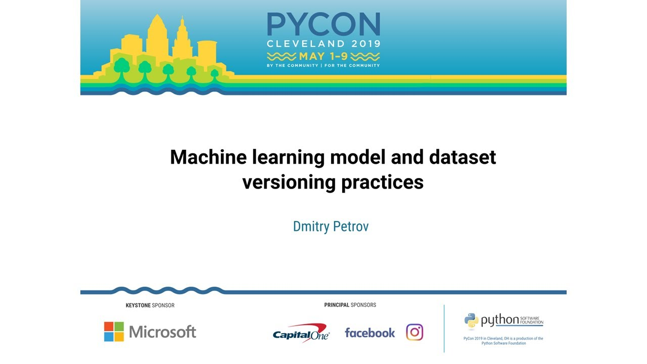 Dmitry Petrov - Machine learning model and dataset versioning practices -  PyCon 2019