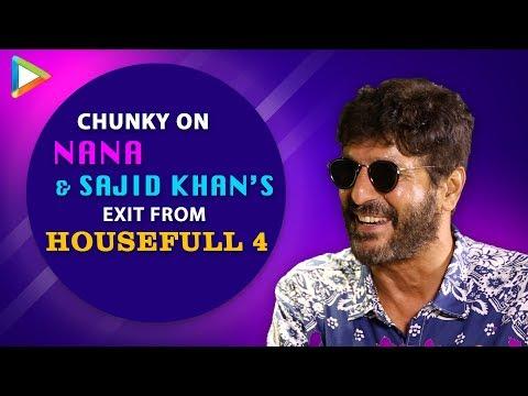 """Sajid Khan's Exit from Housefull 4 Really HURT... "": Chunky Pandey | Nana Patekar | Akshay Kumar Mp3"