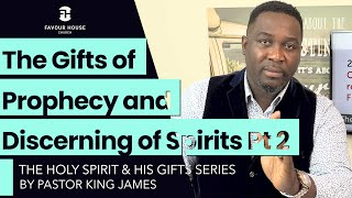 The Gifts of Prophecy & Discerning of Spirits Pt 2 | Pastor King James | 23 Aug 2020