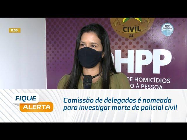 Comissão de delegados é nomeada para investigar causas da morte de policial civil