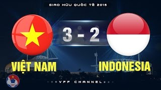 VIỆT NAM 3-2 INDONESIA | HIGHLIGHTS