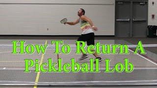 How To Return A Pickleball Lob by CoachDavidPickleball.com