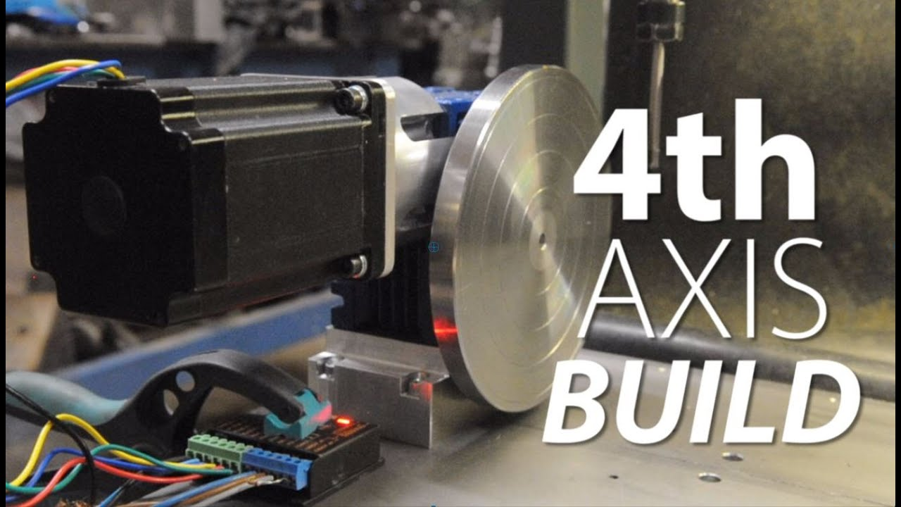4th Axis Build Youtube