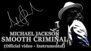 🔴  Michael Jackson - Smooth Criminal (Instrumental | Official Video)