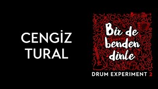 Cengiz Tural  Drum Experiment 2  Bir De Benden Dinle