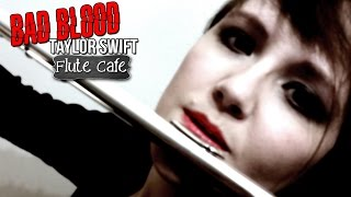 Taylor Swift Bad Blood Instrumental Flute Cover (Dubstep) Soundtrack & Free Sheet Music