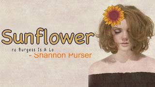 Sunflower - Shannon Purser (Sierra Burgess is a Loser OST) [Full HD] lyrics