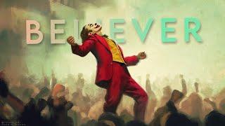 J O K E R || Believer