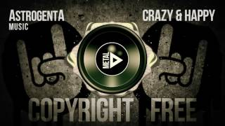 Copyright Free Music - AstrogentA - Crazy and Happy