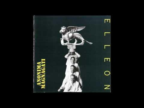 Anonima Magnagati - Elleòn (Album Completo)