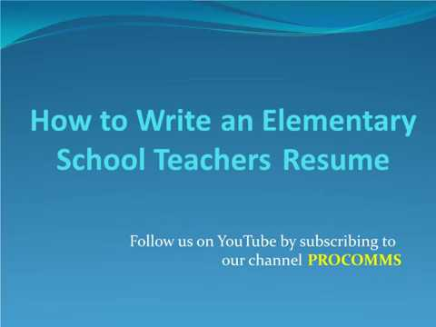 Elementary School Teacher Resume How To Write An Elementary School