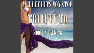 Medley Hits Non Stop Tribute To Modern Talking: You Can Win If You Want / Brother Louie /...