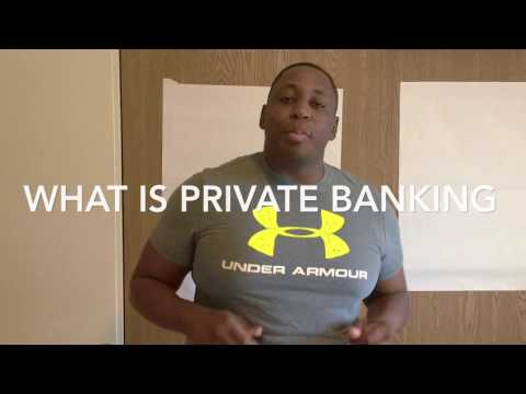What is Private Banking vs. Retail Banking (14 mins)