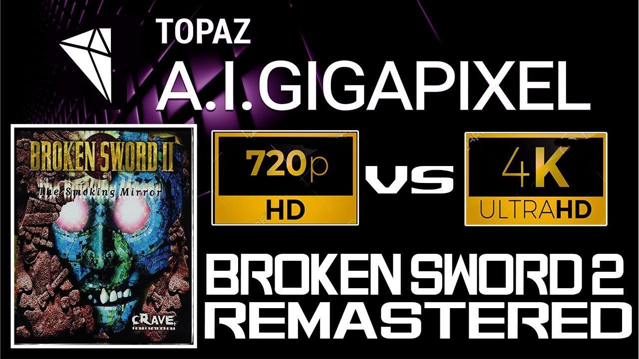 BROKEN SWORD 2 intro | 4K vs 720p Comparison | Topaz AI Gigapixel