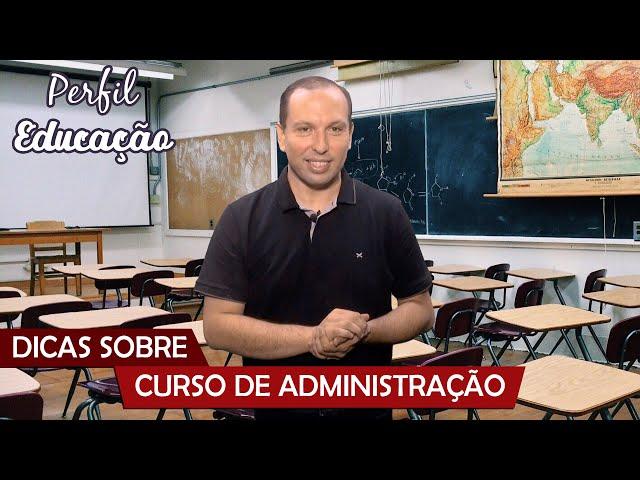 Perfil Educação - Dicas sobre o curso de Administração