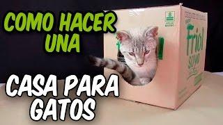 Como Hacer Una Casa Para Gatos Muy Fácil│how to make a house cat