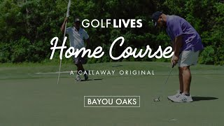 Home Course: Bayou Oaks