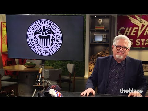 'It's big corrupt government': Glenn Beck on why it's time to audit the Federal Reserve