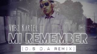 Vybz Kartel - Mi Remember [D.S D.A REMIX]