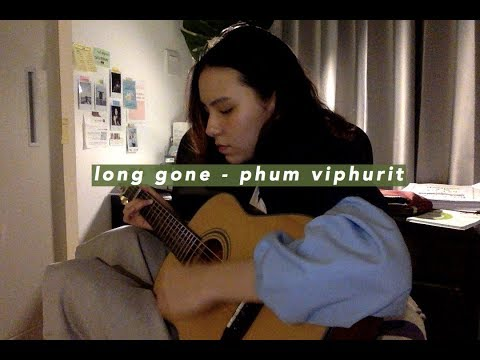 long gone - phum viphurit (cover)