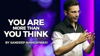 You Are More Than You Think - By Sandeep Maheshwari I Hindi
