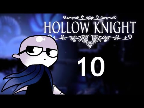 Hollow Knight - Northernlion Plays - Episode 10 [Window Pane]