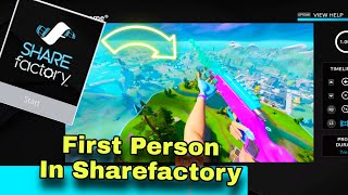 How To Use First Person On Sharefactory