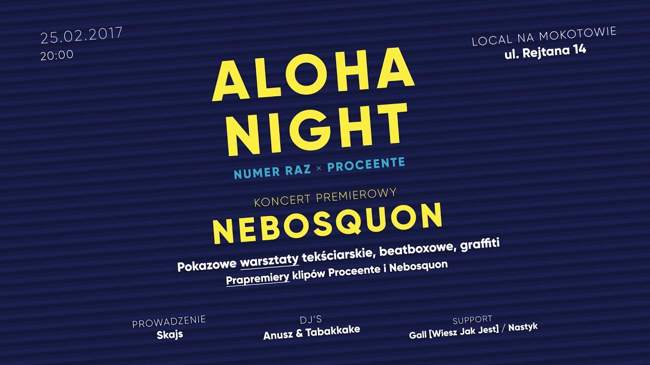 Numer Raz, Proceente, Skajs, DJ Anusz zapraszają na Aloha-Night w LOCAL na Mokotowie 25.02
