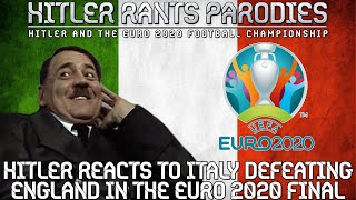 Hitler reacts to Italy defeating England in the Euro 2020 Final