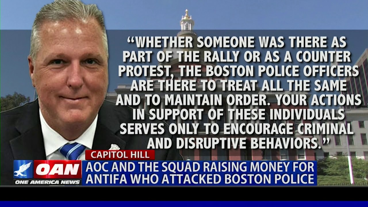 """OAN AOC and """"The Squad"""" raising money for ANTIFA who attacked Boston Police"""