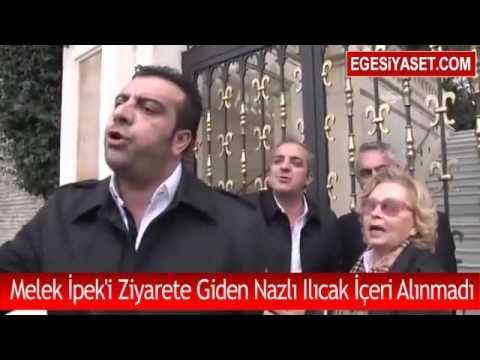 Melek İpek'i Ziyarete Giden Nazlı Ilıcak İçeri Alınmadı