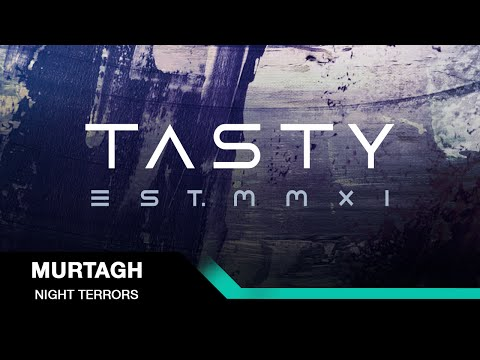 Murtagh - Night Terrors [Tasty Release]