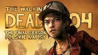 The Walking Dead: The Final Season (Napisy PL) #4 - Epizod 1 (Sezon 4 Po Polsku / Zagrajmy w)