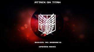 """Attack On Titan Opening Remix -"""" Shinzou Wo Sasageyo """"- Titans"""