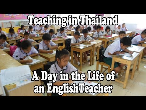 Teaching English in Thailand. A day in the life of an ESL / TESOL / EFL Teacher. Part 1