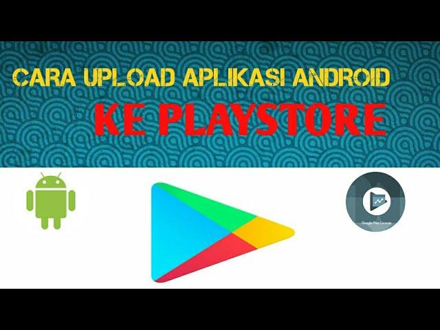 Cara Upload Aplikasi Android Ke Playstore Terbaru 2020 Youtube
