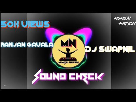 Ranjan Gavala (SOUND CHECK) 2k18 DJ Swapnil.