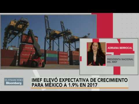 Perspectiva de crecimiento para México del IMEF refleja entorno global positivo: IMEF