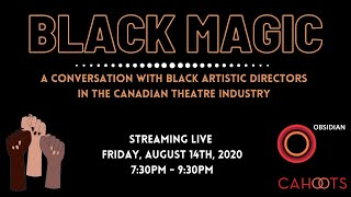 Black Magic - A conversation with Black Artistic Directors in Canadian Theatre