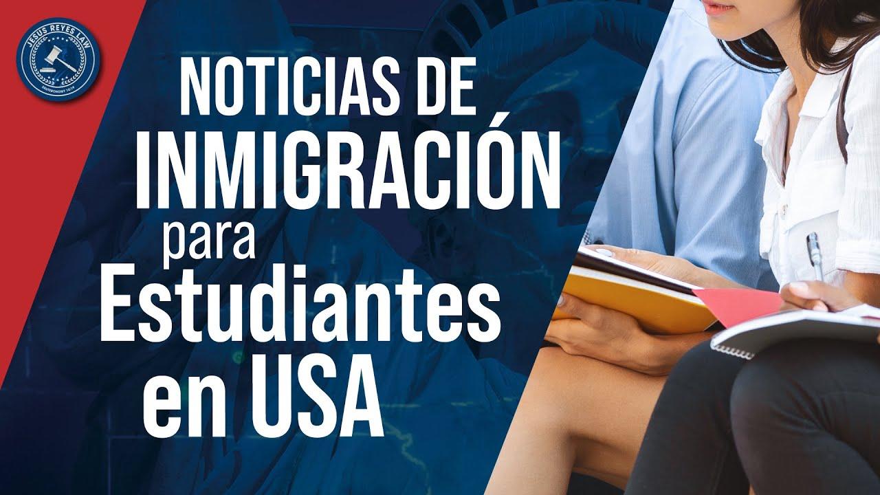 Noticias de Inmigración para Estudiantes en USA #inmigracion