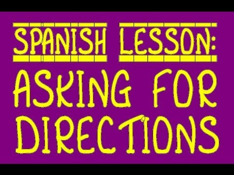Spanish Lesson: Asking for Directions, Prepositions of Location