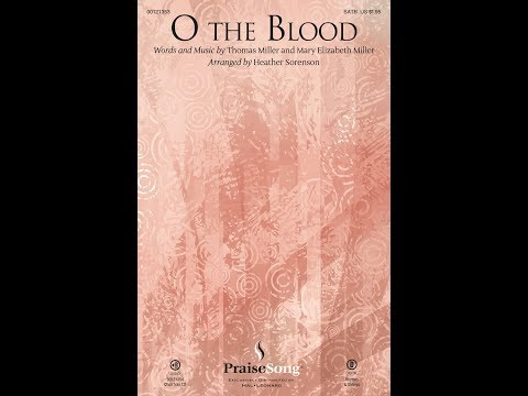 O THE BLOOD - Thomas Miller/Mary Elizabeth Miller/arr. Heather Sorenson