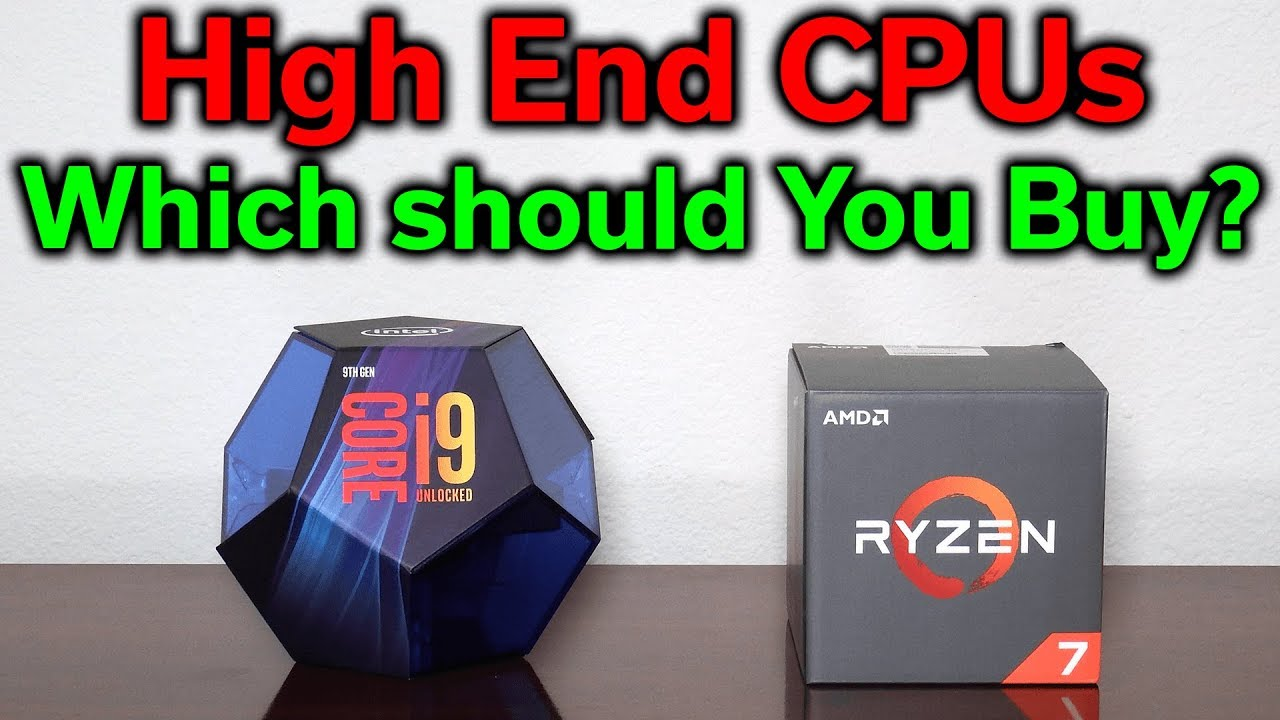 Which High End CPU Should You Buy? — Intel i7 & i9 vs AMD Ryzen 7 & 9